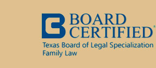 Board Certified by Texas Board of Legal Specialization - Family Law
